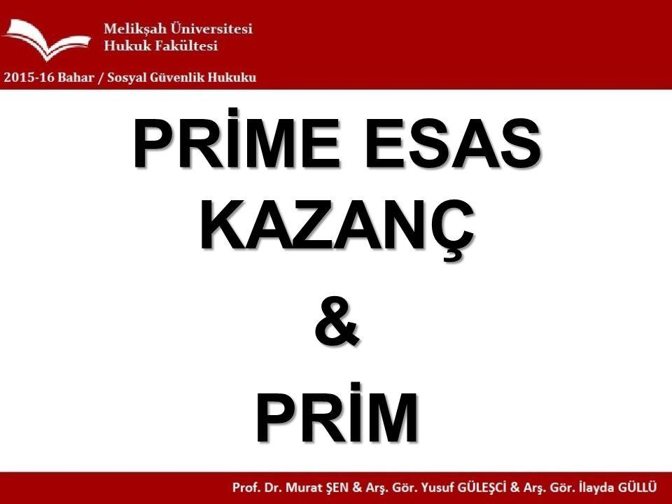 PRİME ESAS KAZANÇ & PRİM