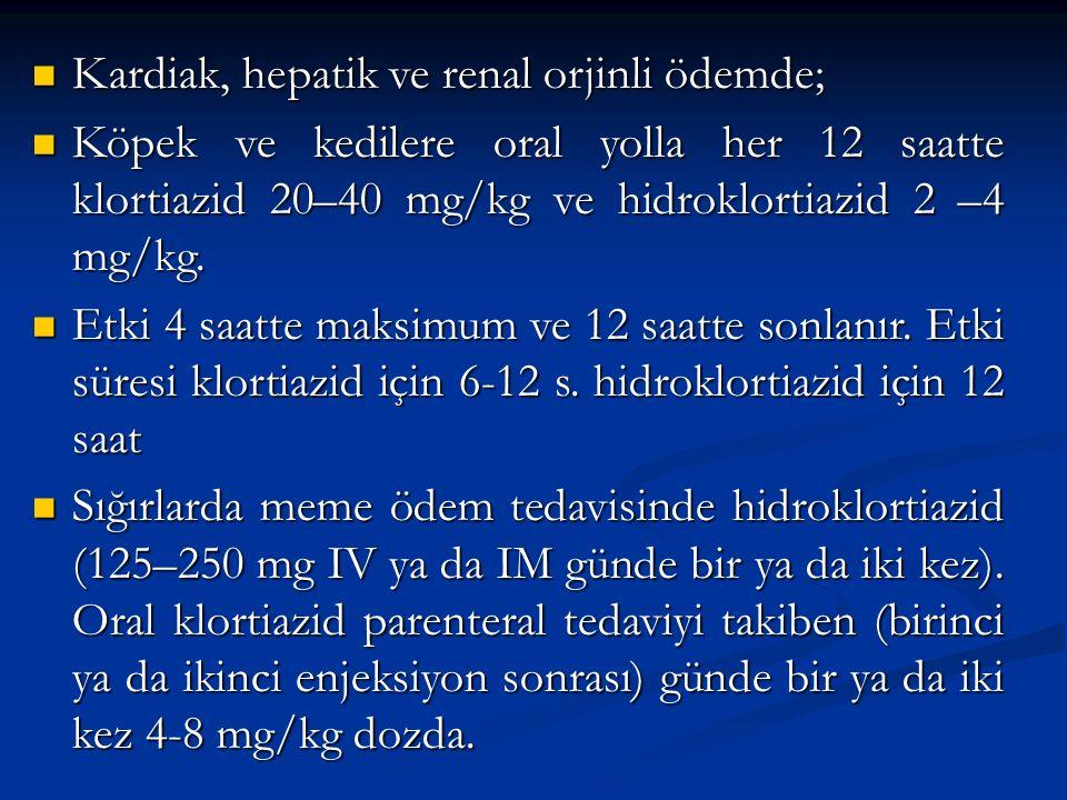Kardiak, hepatik ve renal orjinli ödemde;