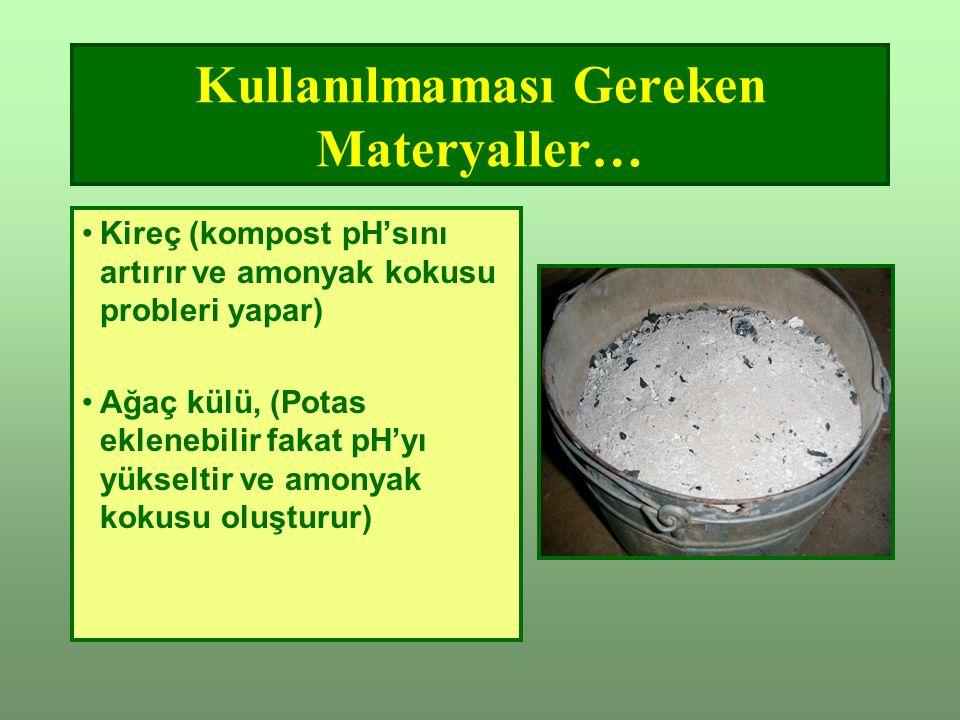 Kullanılmaması Gereken Materyaller…