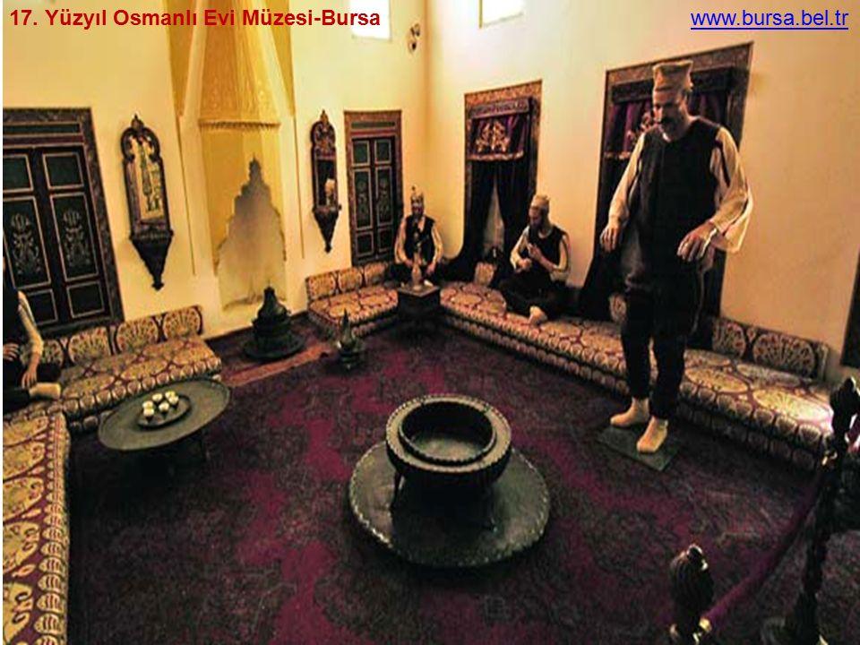 17. Yüzyıl Osmanlı Evi Müzesi-Bursa