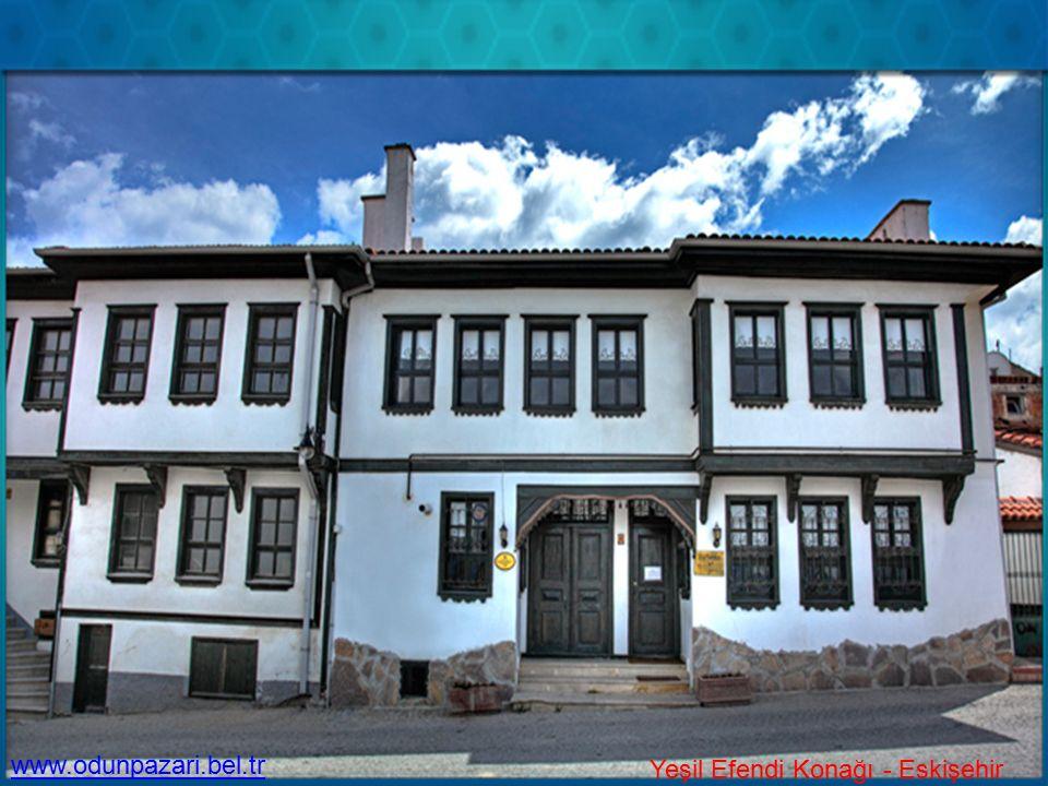 www.odunpazari.bel.tr Yeşil Efendi Konağı - Eskişehir