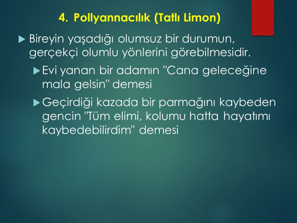 4. Pollyannacılık (Tatlı Limon)