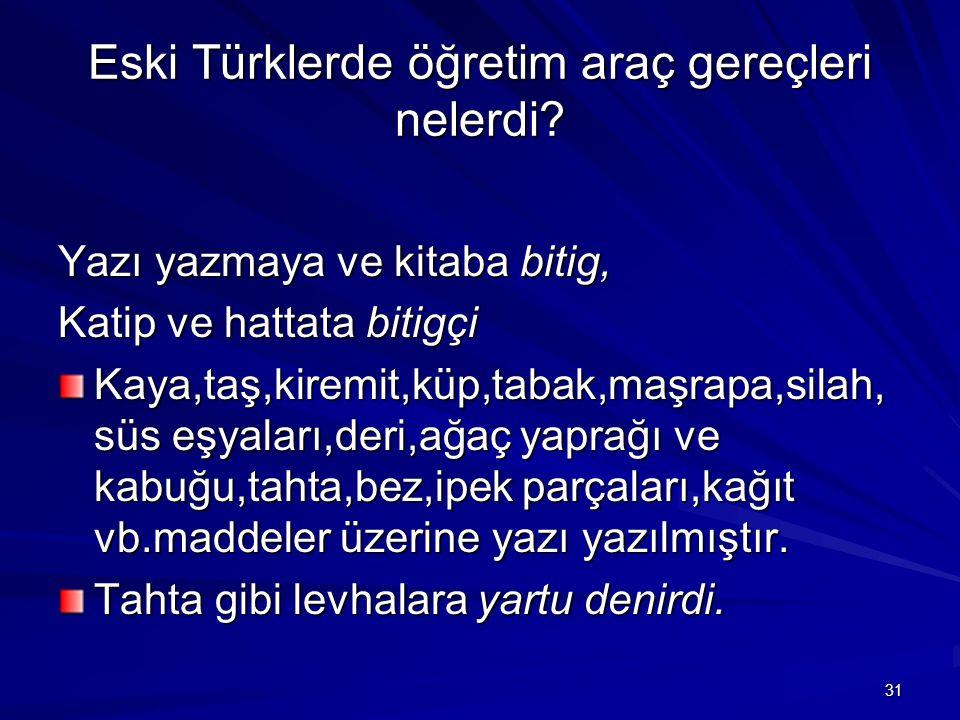 Eski Türklerde öğretim araç gereçleri nelerdi