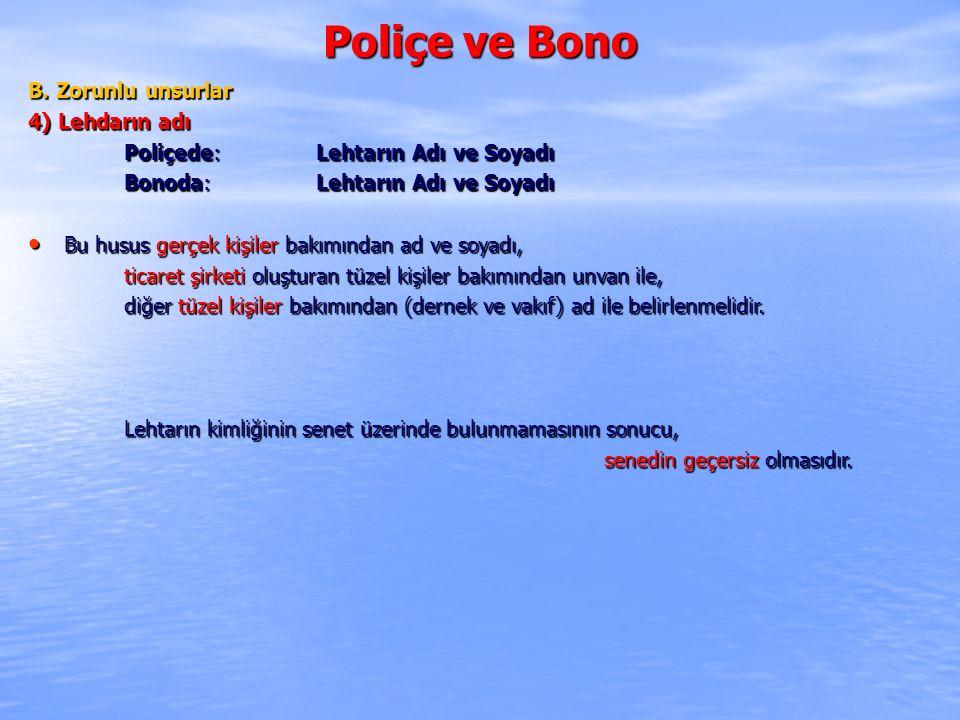 Poliçe ve Bono B. Zorunlu unsurlar 4) Lehdarın adı