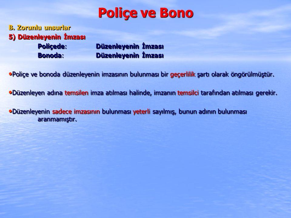 Poliçe ve Bono B. Zorunlu unsurlar 5) Düzenleyenin İmzası