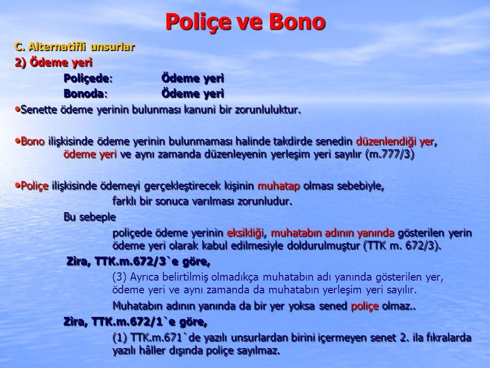 Poliçe ve Bono C. Alternatifli unsurlar 2) Ödeme yeri