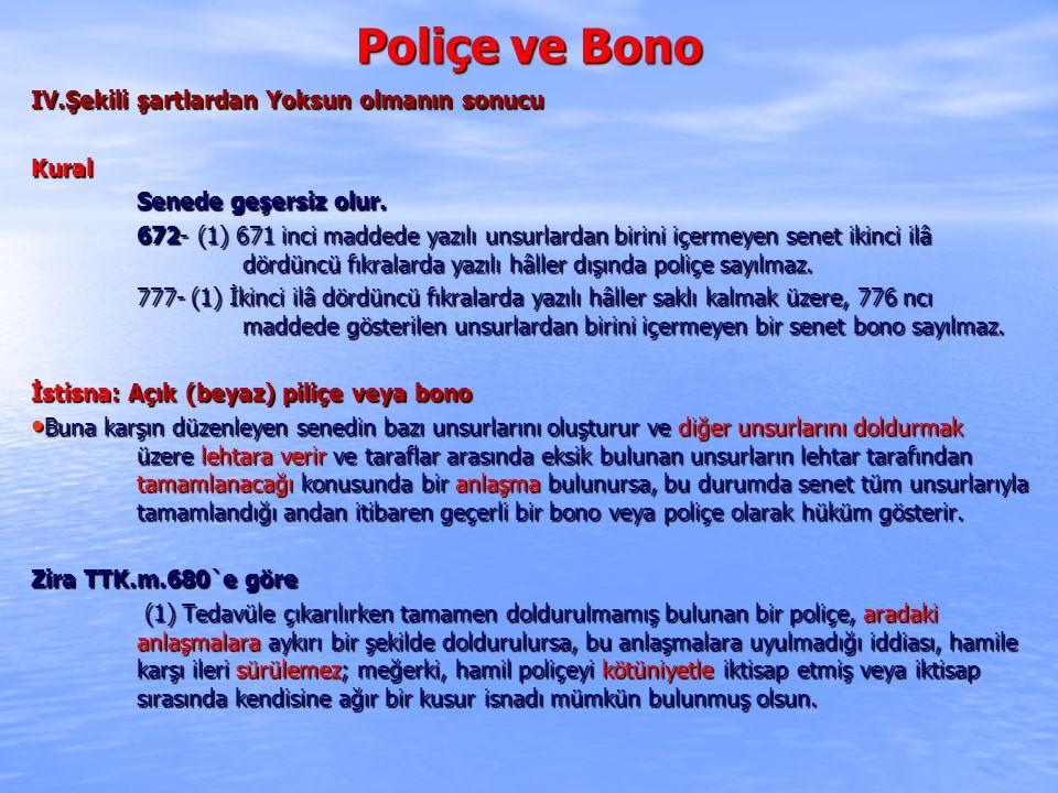 Poliçe ve Bono IV.Şekili şartlardan Yoksun olmanın sonucu Kural