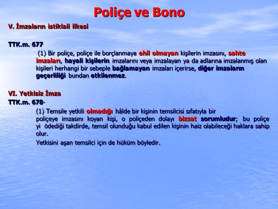 Poliçe ve Bono V. İmzaların istiklali ilkesi TTK.m. 677