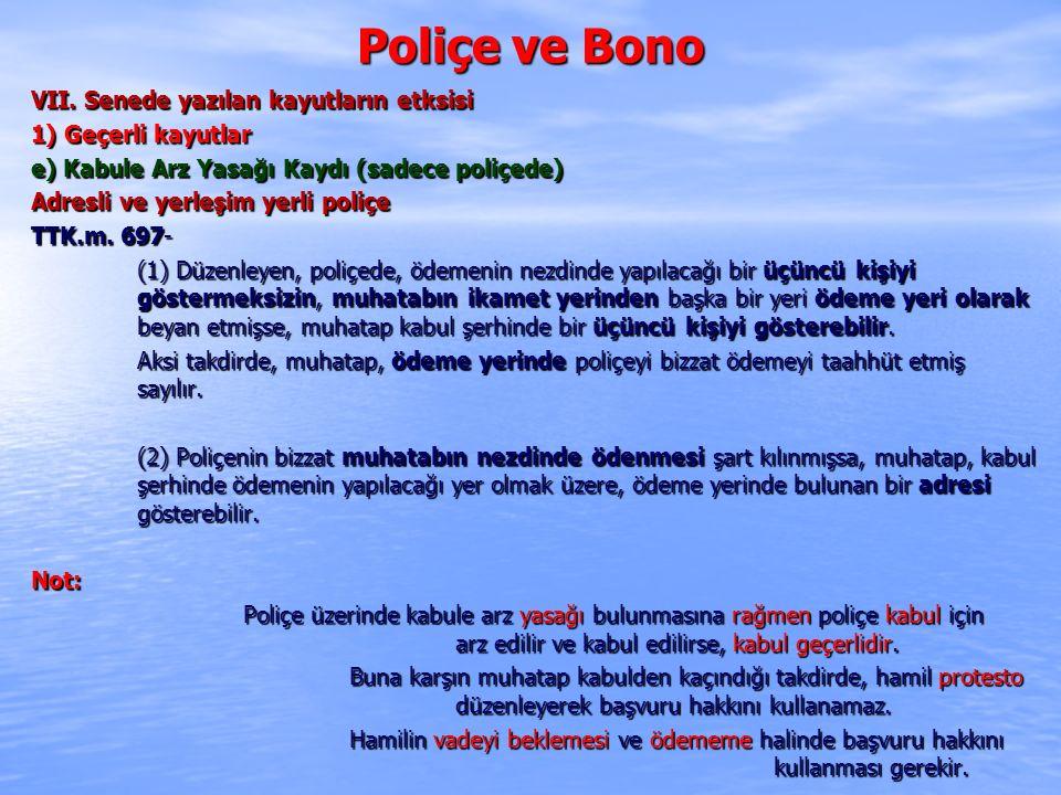 Poliçe ve Bono VII. Senede yazılan kayutların etksisi