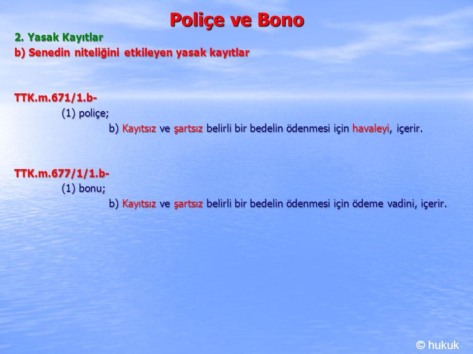 Poliçe ve Bono © hukuk 2. Yasak Kayıtlar
