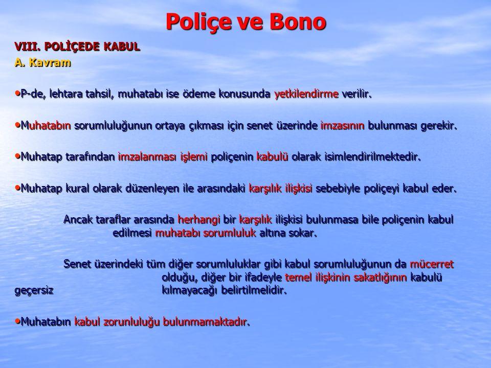 Poliçe ve Bono VIII. POLİÇEDE KABUL A. Kavram
