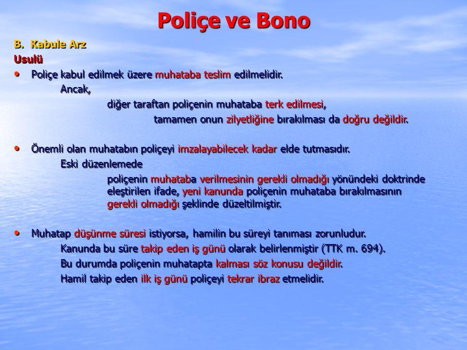 Poliçe ve Bono B. Kabule Arz Usulü