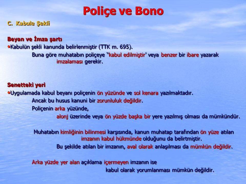Poliçe ve Bono C. Kabule Şekli Beyan ve İmza şartı