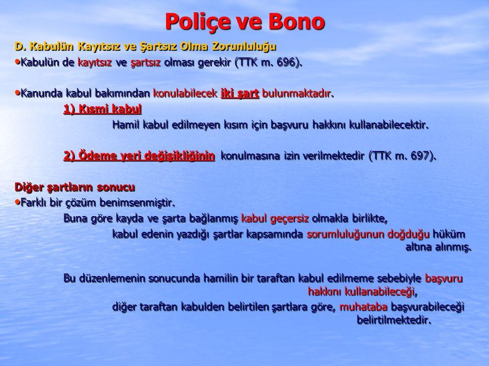 Poliçe ve Bono D. Kabulün Kayıtsız ve Şartsız Olma Zorunluluğu