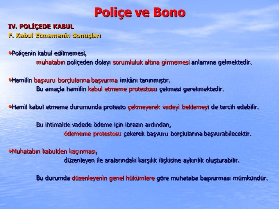 Poliçe ve Bono IV. POLİÇEDE KABUL F. Kabul Etmemenin Sonuçları