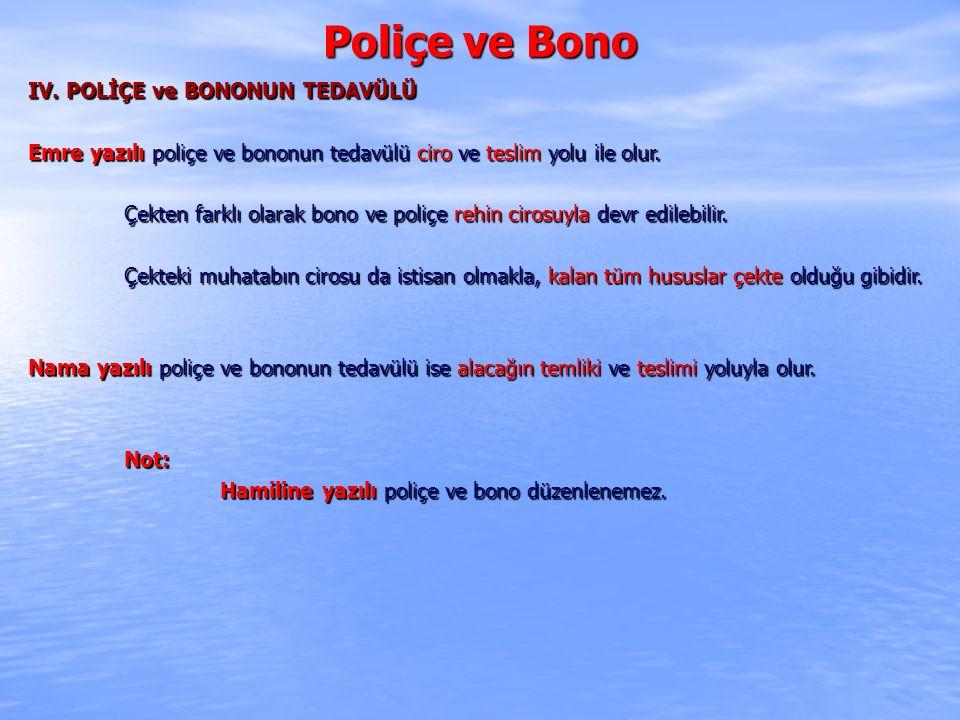 Poliçe ve Bono IV. POLİÇE ve BONONUN TEDAVÜLÜ