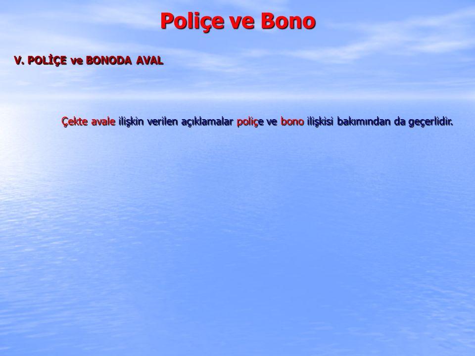 Poliçe ve Bono V.