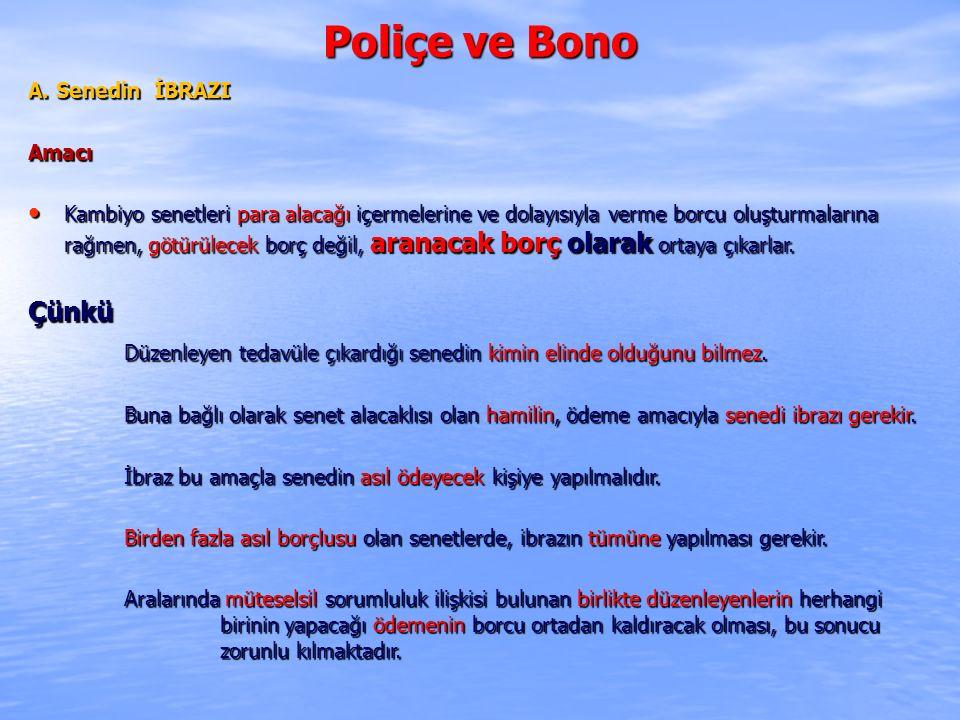 Poliçe ve Bono A. Senedin İBRAZI. Amacı.