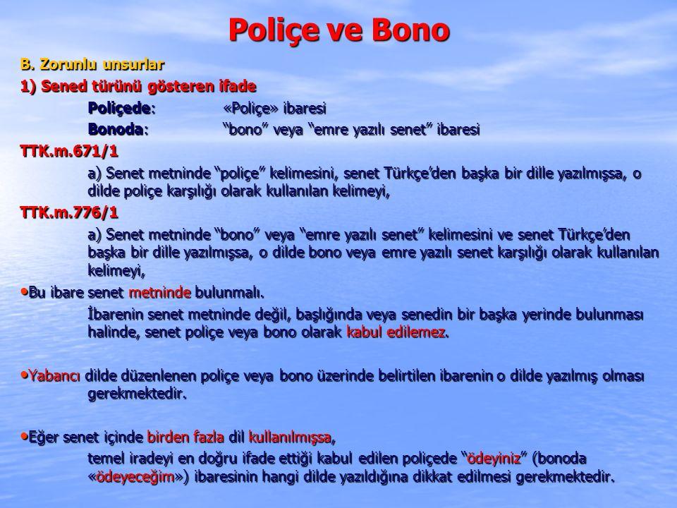 Poliçe ve Bono B. Zorunlu unsurlar 1) Sened türünü gösteren ifade