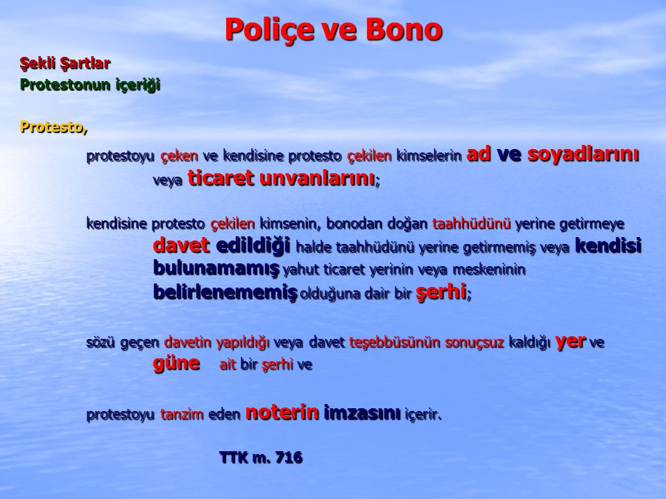 Poliçe ve Bono Şekli Şartlar Protestonun içeriği Protesto,