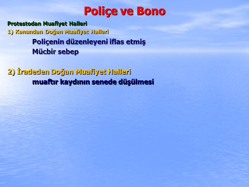 Poliçe ve Bono Poliçenin düzenleyeni iflas etmiş Mücbir sebep