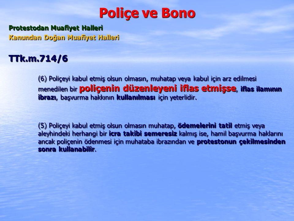 Poliçe ve Bono TTk.m.714/6 Protestodan Muafiyet Halleri