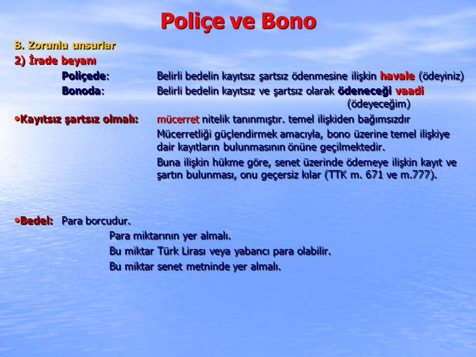 Poliçe ve Bono B. Zorunlu unsurlar 2) İrade beyanı