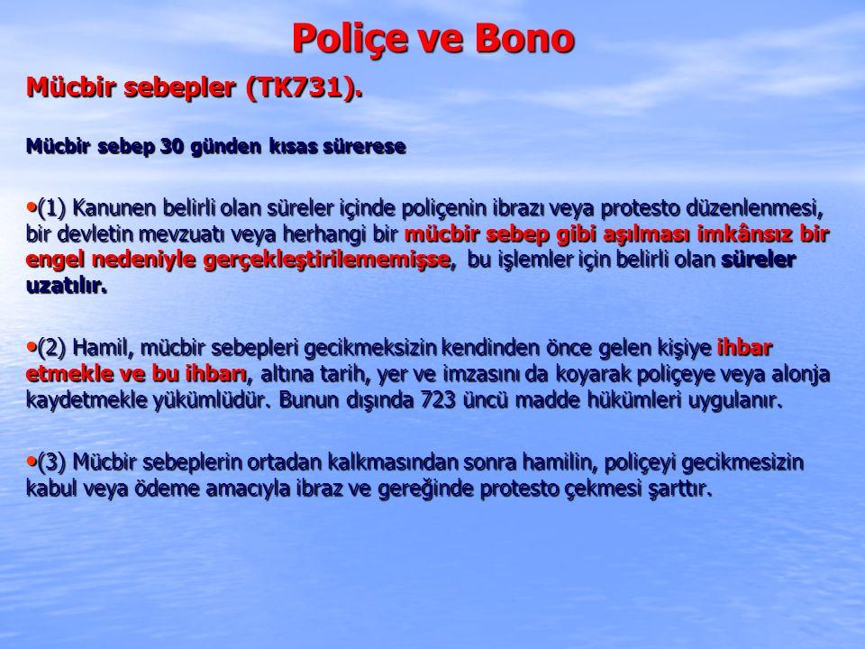Poliçe ve Bono Mücbir sebepler (TK731).