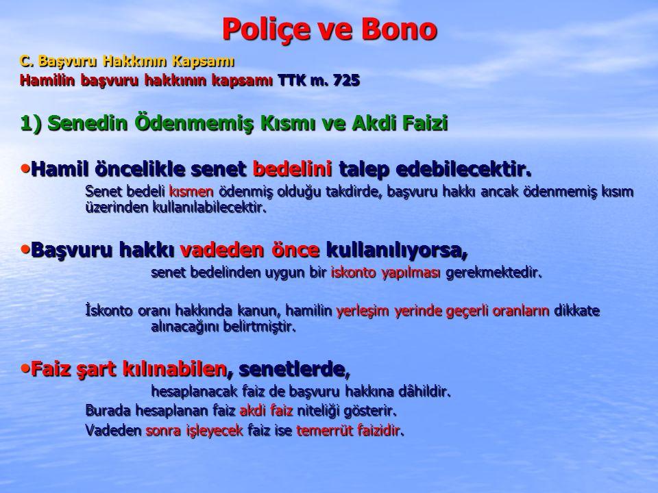 Poliçe ve Bono 1) Senedin Ödenmemiş Kısmı ve Akdi Faizi
