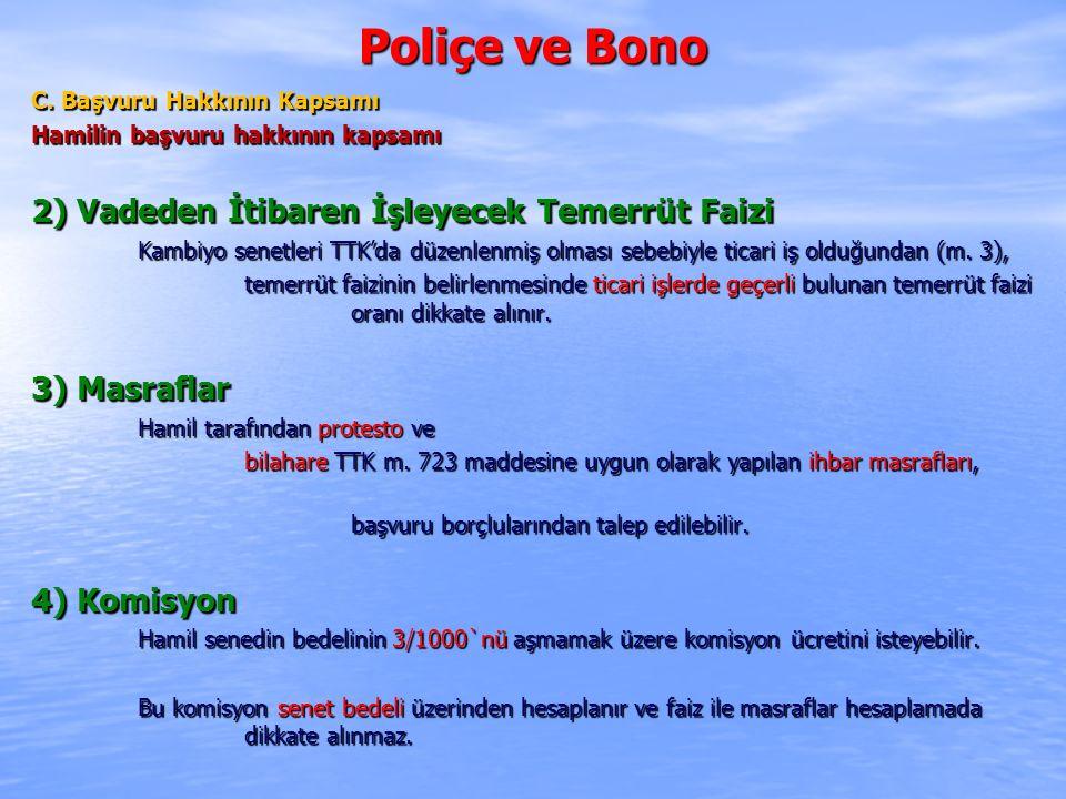 Poliçe ve Bono 2) Vadeden İtibaren İşleyecek Temerrüt Faizi