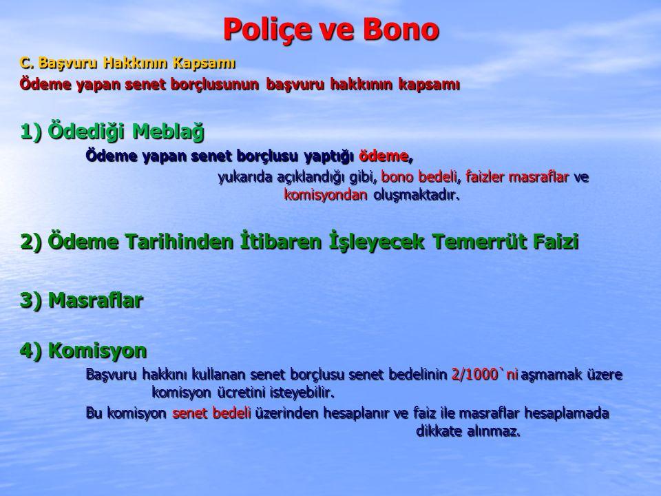 Poliçe ve Bono 1) Ödediği Meblağ
