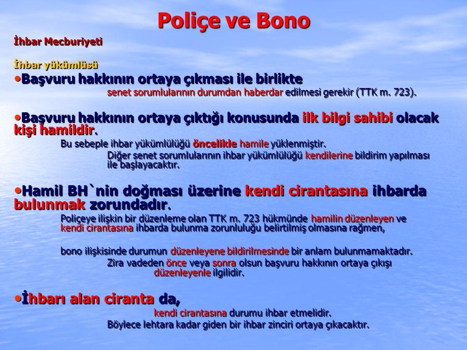 Poliçe ve Bono İhbar Mecburiyeti. İhbar yükümlüsü. Başvuru hakkının ortaya çıkması ile birlikte.
