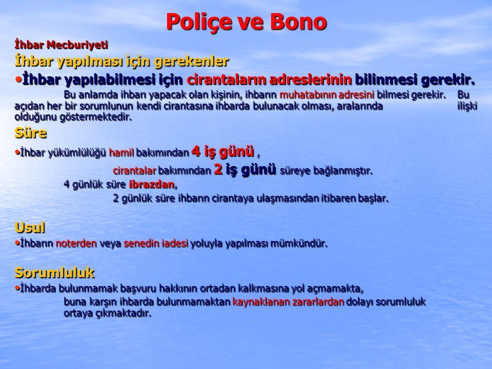 Poliçe ve Bono İhbar yapılması için gerekenler