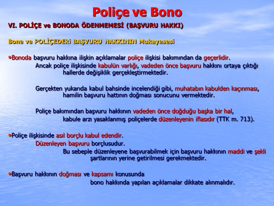 Poliçe ve Bono VI. POLİÇE ve BONODA ÖDENMEMESİ (BAŞVURU HAKKI)