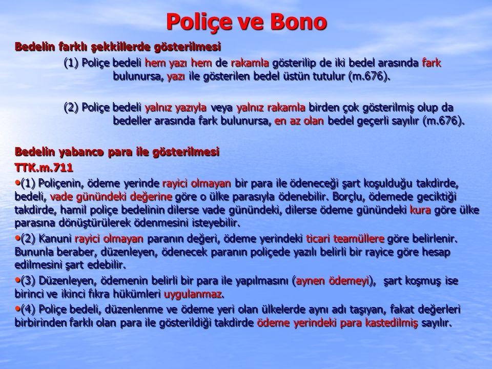 Poliçe ve Bono Bedelin farklı şekkillerde gösterilmesi