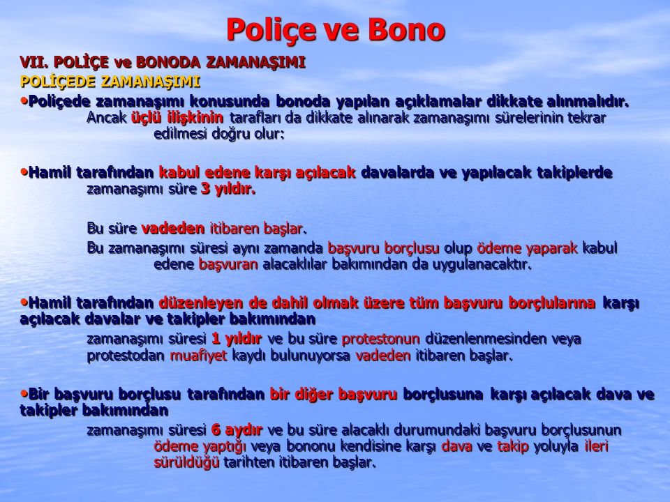 Poliçe ve Bono VII. POLİÇE ve BONODA ZAMANAŞIMI POLİÇEDE ZAMANAŞIMI