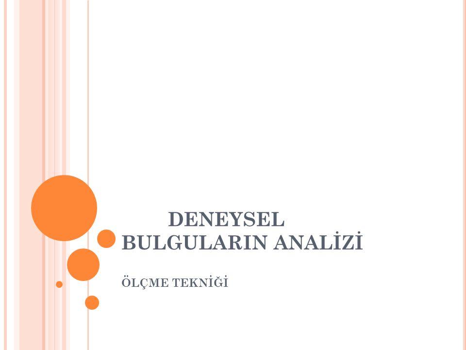 DENEYSEL BULGULARIN ANALİZİ