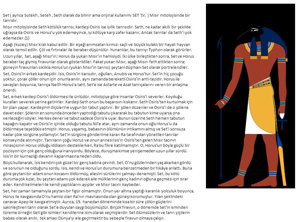 Set ( ayrıca Sutekh , Seteh , Seth olarak da bilinir ama orijinal kullanımı SET tir.
