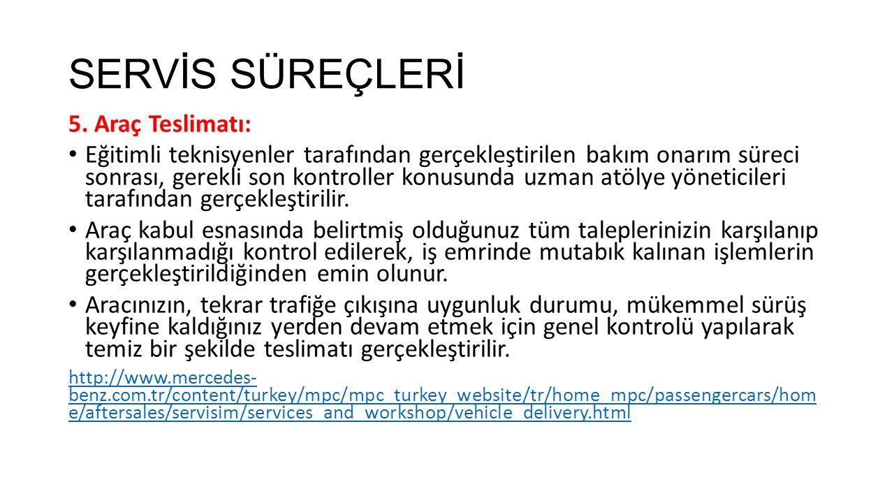 SERVİS SÜREÇLERİ 5. Araç Teslimatı: