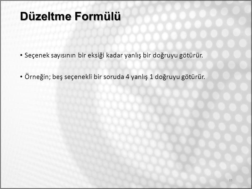 Düzeltme Formülü Seçenek sayısının bir eksiği kadar yanlış bir doğruyu götürür.
