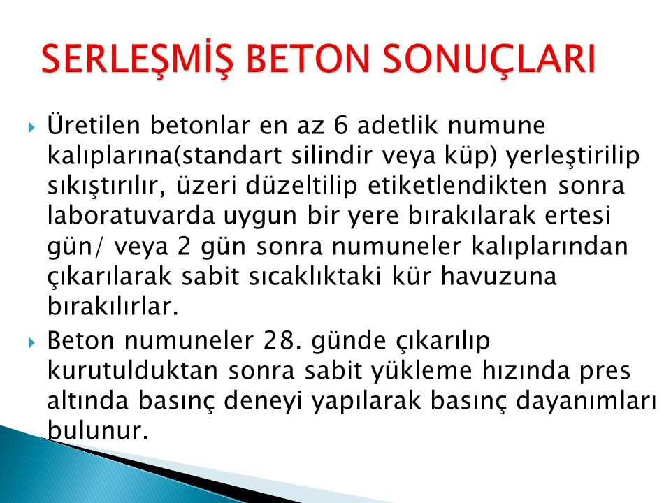 SERLEŞMİŞ BETON SONUÇLARI