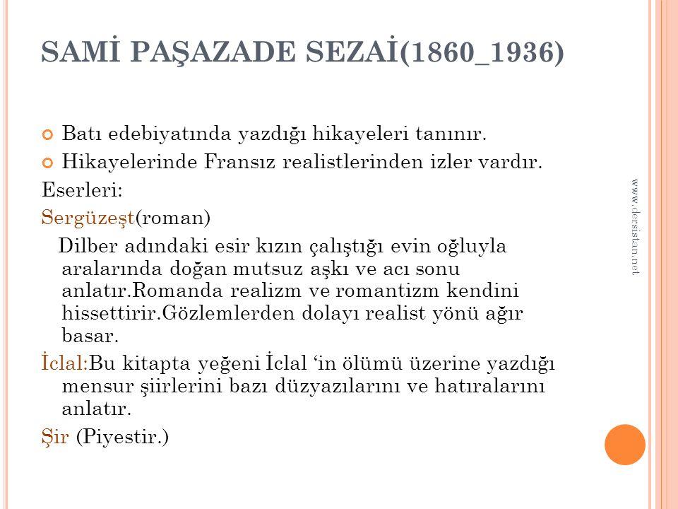 SAMİ PAŞAZADE SEZAİ(1860_1936)