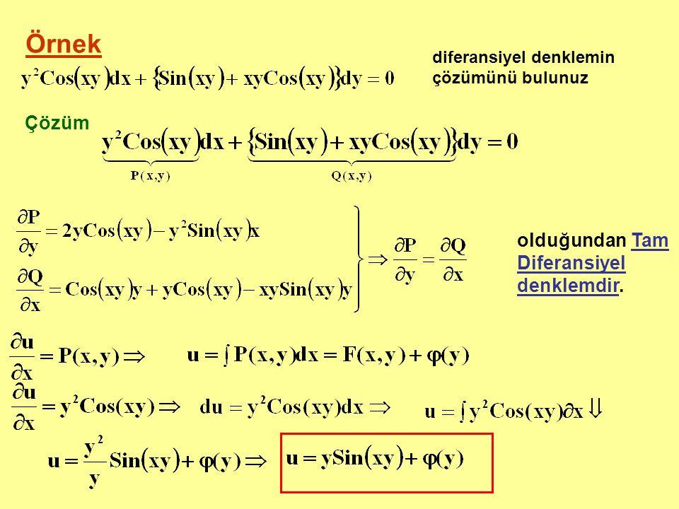 Örnek Çözüm olduğundan Tam Diferansiyel denklemdir.