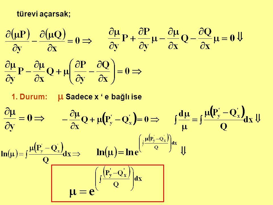 türevi açarsak;  Sadece x ' e bağlı ise 1. Durum: