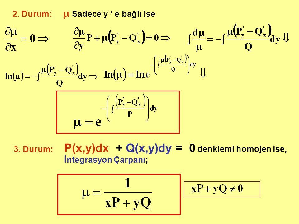 P(x,y)dx + Q(x,y)dy = 0 denklemi homojen ise, İntegrasyon Çarpanı;