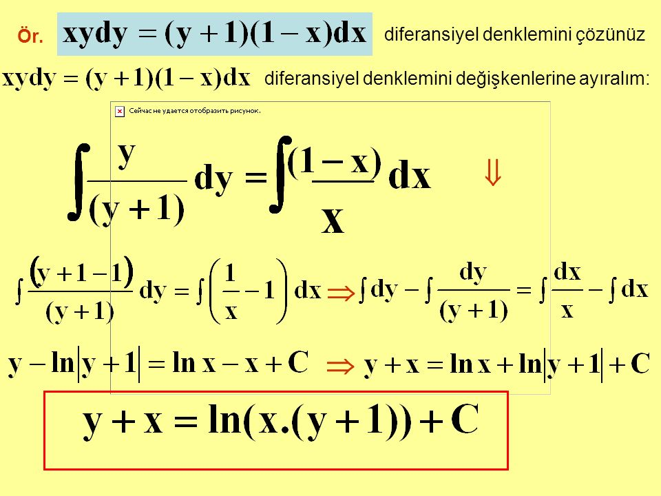    Ör. diferansiyel denklemini çözünüz
