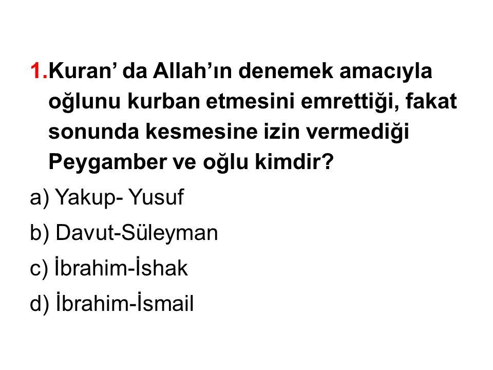 Kuran' da Allah'ın denemek amacıyla oğlunu kurban etmesini emrettiği, fakat sonunda kesmesine izin vermediği Peygamber ve oğlu kimdir