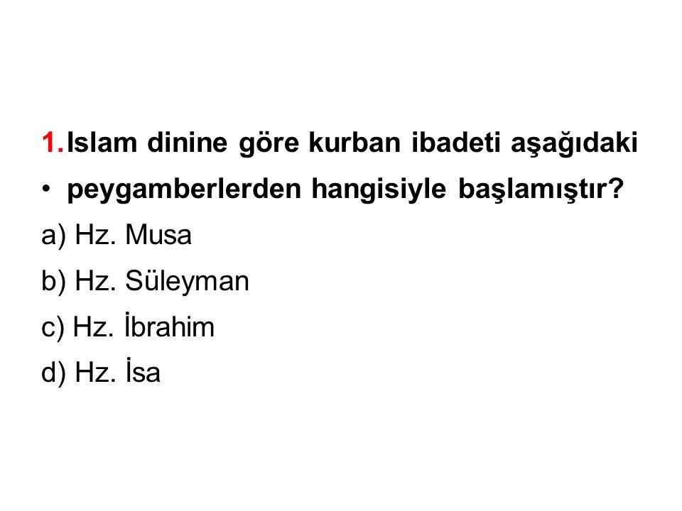Islam dinine göre kurban ibadeti aşağıdaki