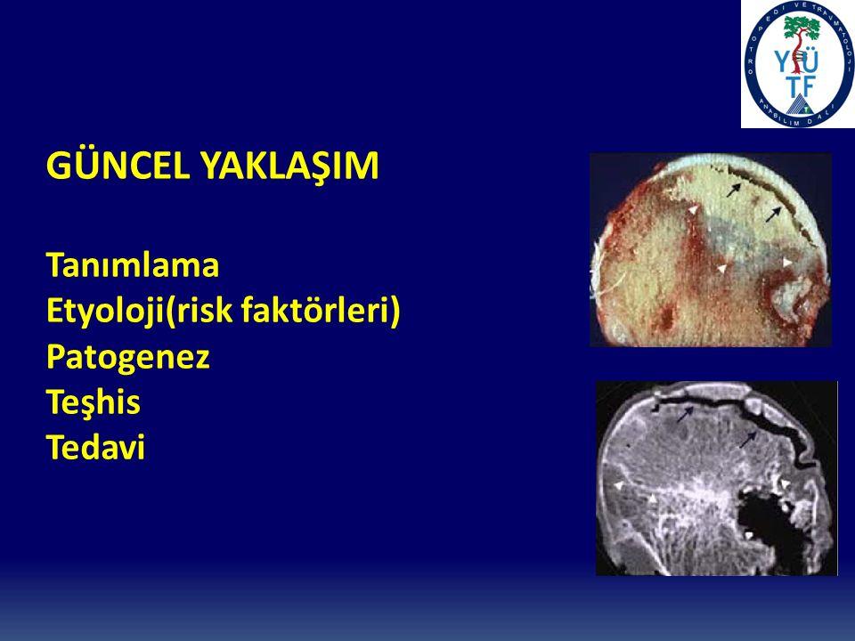 GÜNCEL YAKLAŞIM Tanımlama Etyoloji(risk faktörleri) Patogenez Teşhis Tedavi