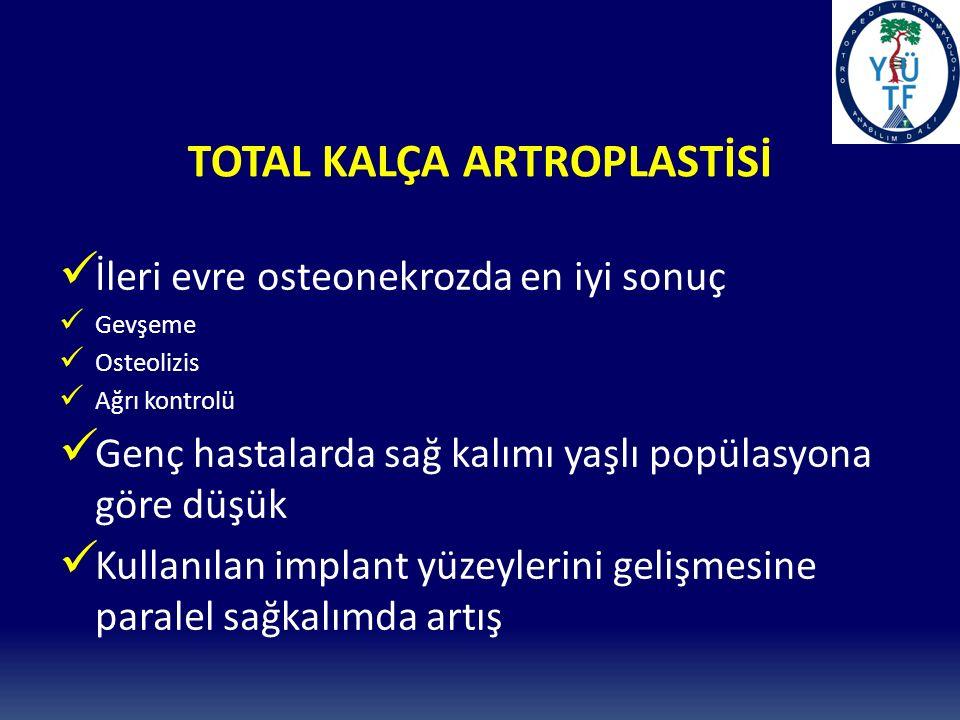 TOTAL KALÇA ARTROPLASTİSİ